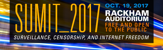 SUMIT 2017, Oct. 19, Free and open to the public. Topics include surveillance, censorship, and internet freedom.